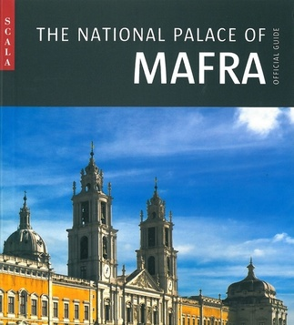The National Palace of Mafra. Official Guide