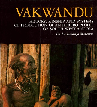 VAKWANDU Kinship and Systems of Production of an Herero People of South West Angola