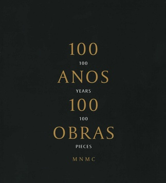 100 anos 100 obras = 100 years 100 pieces MNMC
