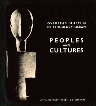 Peoples and Cultures. Overseas Museum of Ethnology Lisbon