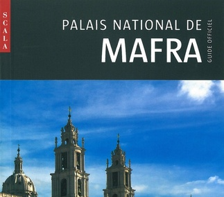 Palais National de Mafra. Guide Officiel